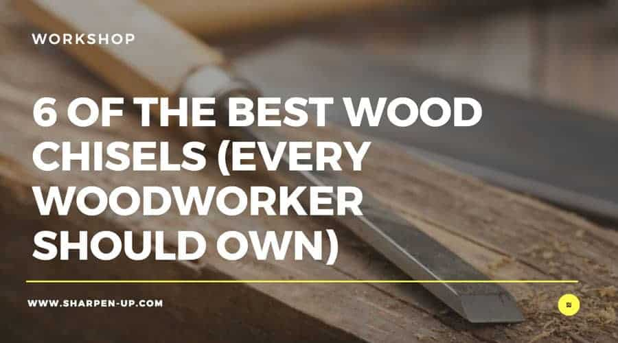 best wood chisel
