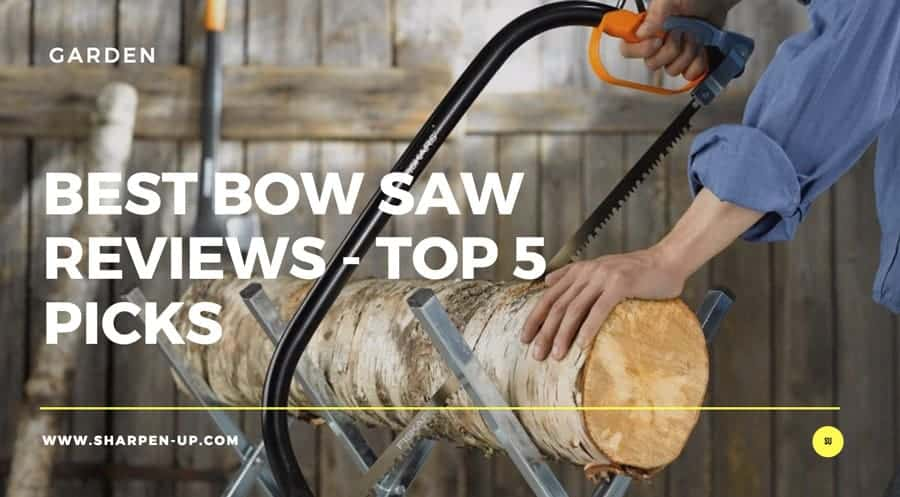 Best bow saw reviews top 5 picks 2018 sharpen up bow saw reviews featuredg greentooth Gallery