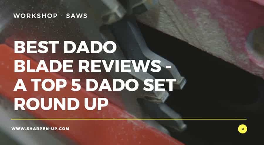 Best dado blade reviews a top 5 dado set round up sharpen up one of the best add ons you can buy for your table saw is a quality stacked dado blade greentooth Images