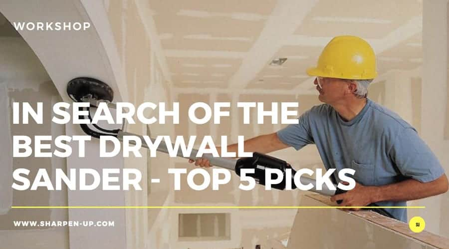In Search Of The Best Drywall Sander Top 5 Picks 2019
