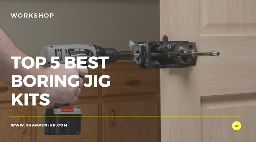 Top 5 Best Boring Jig Kits (2019 Review Update) - Sharpen Up